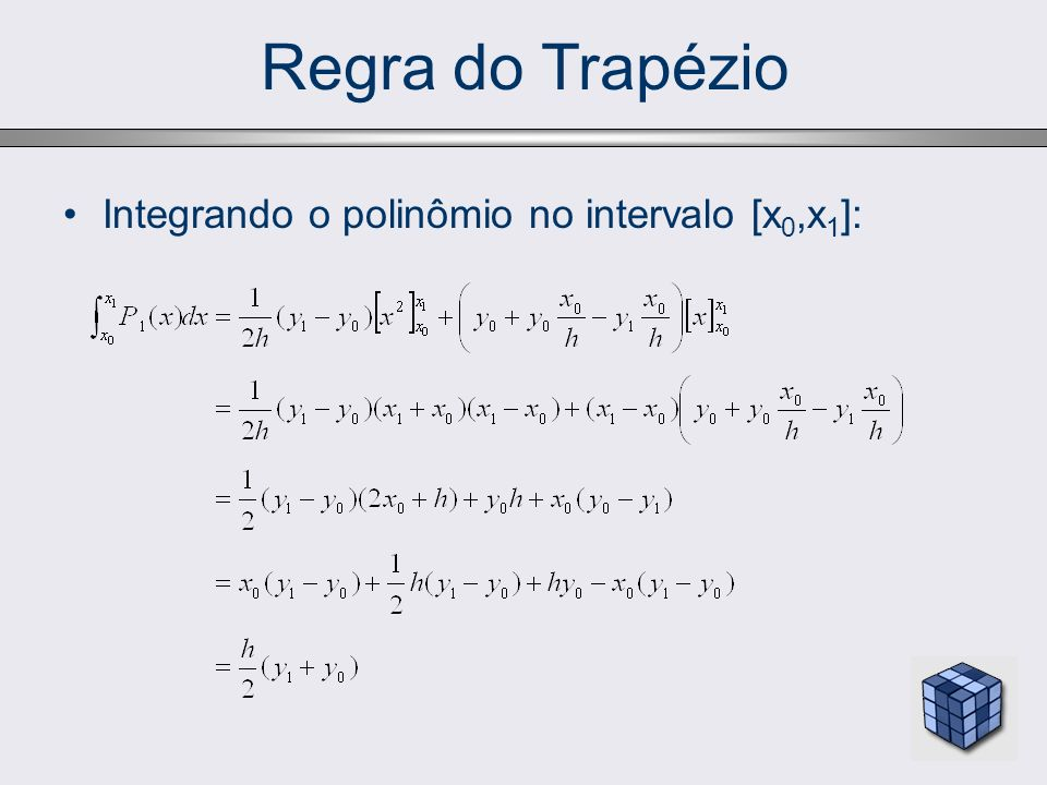 Regra do Trapézio Integrando o polinômio no intervalo [x0,x1]: